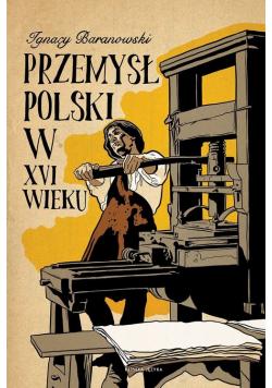 Przemysł polski w XVI wieku