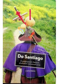 Do Santiago o pielgrzymach