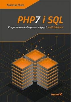 PHP7 i SQL. Programowanie dla początkujących...