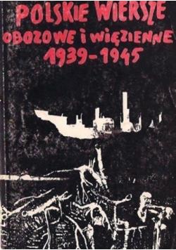 Polskie wiersze obozowe i więzienne 1939 - 1945