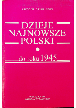 Dzieje najnowsze Polski do roku 1945