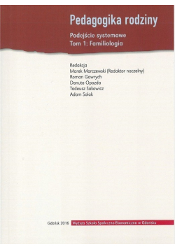 Pedagogika rodziny podejście systemowe Tom 1