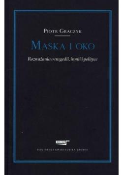 Maska i oko razważania o tragedii i polityce