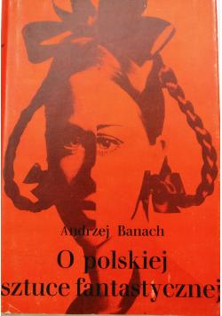 O polskiej sztuce fantastycznej