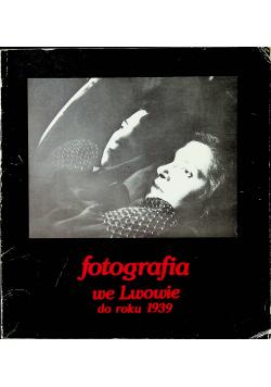 Fotografia we Lwowie do roku 1939