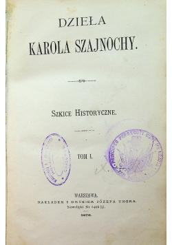 Dzieła Karola Szajnochy Tom I 1876 r.