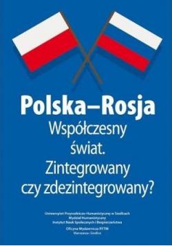 Polska-Rosja współczesny świat zintegrowany czy...