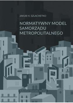 Normatywny model samorządu metropolitalnego