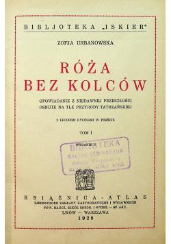 Róża bez kolców tom 1 1928 r.