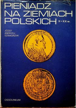 Pieniądz na ziemiach polskich X  XX w