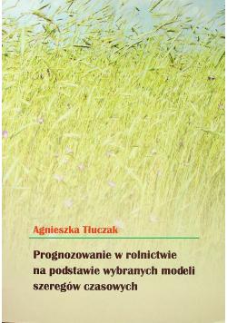 Prognozowanie w rolnictwie na podstawie wybranych modeli szeregów czasowych