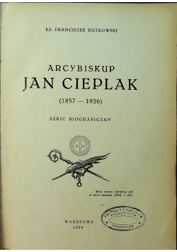 Arcybiskup Jan Cieplak 1857 1926 1934 r