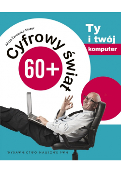 Cyfrowy świat 60+ Ty i twój komputer