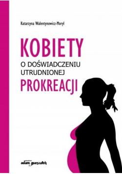 Kobiety o doświadczeniu utrudnionej prokreacji
