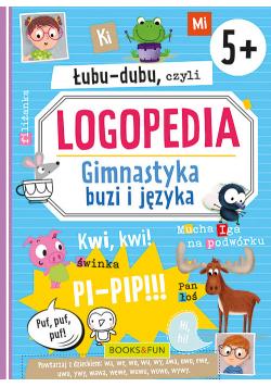 Łubu-Dubu czyli logopedia Gimnastyka buzi i języka