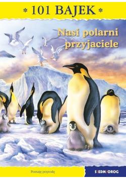 101 bajek. Nasi polarni przyjaciele