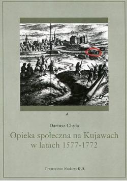 Opieka społeczna na Kujawach w latach 1577 - 1772