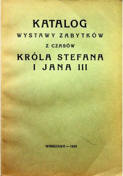 Katalog wystawy zabytków z czasów Króla Stefana i Jana III 1933 r