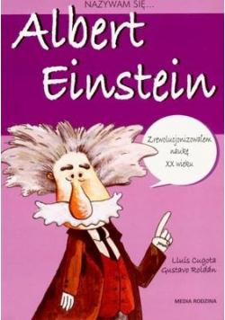 Nazywam się...Albert Einstein