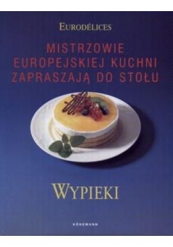 Mistrzowie Europejskiej kuchni zapraszają do stołu Wypieki