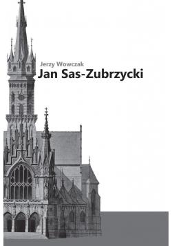 Jan Sas-Zubrzycki. Architekt, historyk i teoretyk
