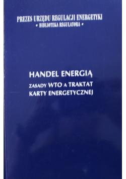 Handel Energią zasady WTO a Traktat Karty Energetycznej