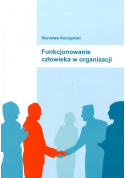 Funkcjonowanie człowieka w organizacji