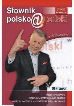 Słownik polsko@polski z Miodkiem Tom III