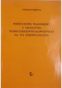 Podstawowe wiadomości z gramatyki staeo-cerkiewno-słowiańskiej na tle porównawczym