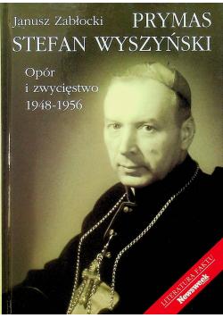 Prymas Stefan Wyszyński Opór i zwycięstwo 1948 1956