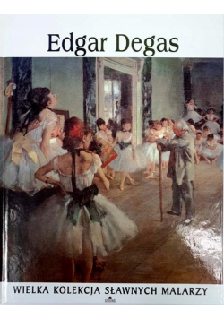 Wielka kolekcja sławnych malarzy Edgar Degas