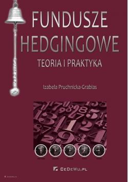 Fundusze hedgingowe. Teoria i praktyka