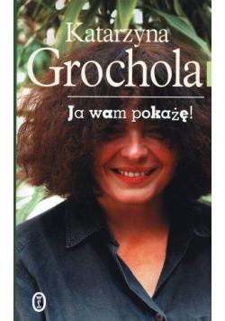 Ja wam pokażę - Katarzyna Grochola twarda WL