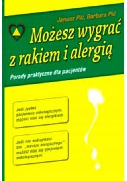 Możecie wygrać z rakiem i alergią
