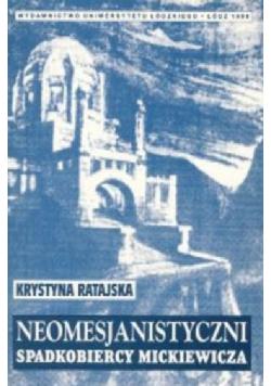 Neomesjanistyczni Spadkobiercy Mickiewicza + autograf Ratajskiej