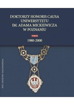 Doktorzy honoris causa Uniwersytetu im. Adama Mickiewicza w Poznaniu, tom III: 1980-2000