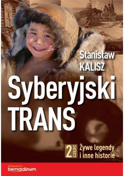 Syberyjski Trans cz.2 Żywe legendy i inne historie