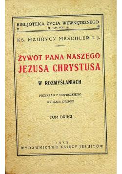 Żywot Pana Naszego Jezusa Chrystusa Tom II 1933 r