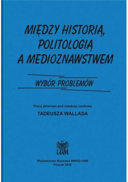 Między historią politologia a medioznawstwem