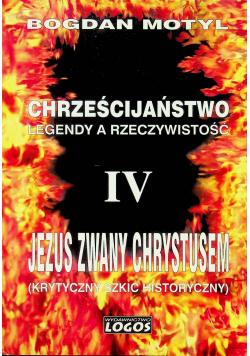 Chrześcijaństwo legendy a rzeczywistość IV Jezus zwany Chrystusem