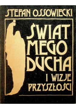 Świat mego ducha i wizje przyszłości reprint z 1933 r.