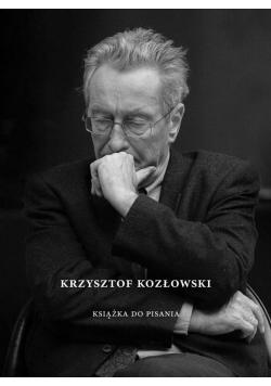Krzysztof Kozłowski. Książka do pisania