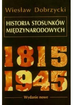 Historia Stosunków Międzynarodowych 1815 - 1945