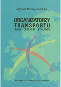Organizatorzy transportu Rynki Operacje Strategie