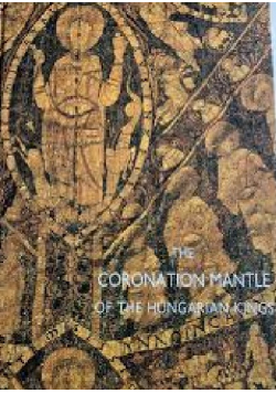The coronation mantle of the hungarian kings
