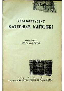 Apologetyczny katechizm katolicki 1939 r