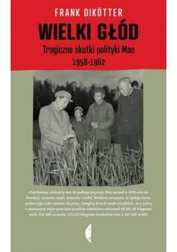 Wielki głód Tragiczne skutki polityki Mao 1958 1962