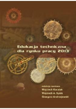 Edukacja techniczna dla rynku pracy 2013