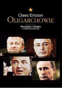 Oligarchowie Pieniądze i władza w kapitalistycznej Rosji