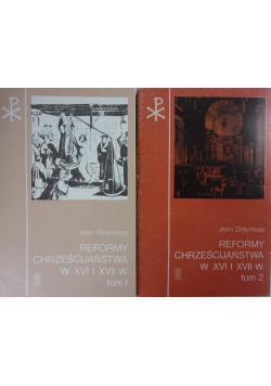 Reformy chrześcijaństwa w XVI i XVII w tom 1 i 2